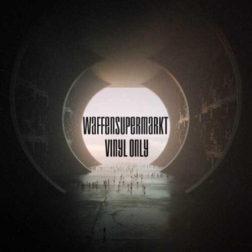 WAFFENSUPERMARKT - Vinyl Only